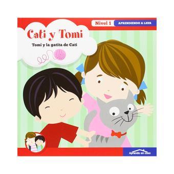 Cati y Tomi: Tomi y la gatita de Cati. Aprendiendo a leer. Nivel 1