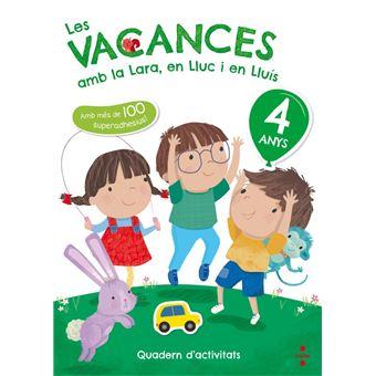 Les vacances amb la Lara, en Lluc i en Lluís - 4 anys