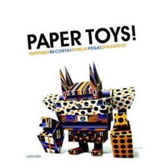 Paper Toys: Recorta! Dobla! Pega! Diviértete!