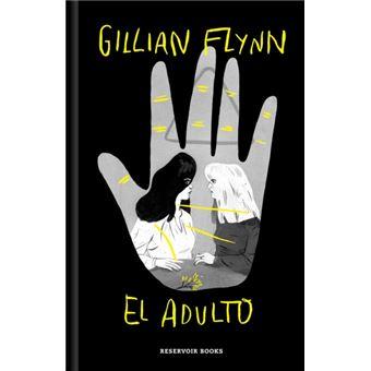 El Adulto Gillian Flynn 5 En Libros Fnac