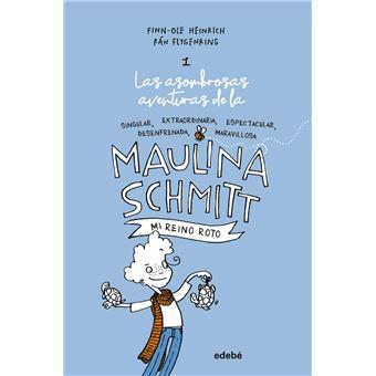 Mi reino roto - Las aventuras de Maulina Schmitt 1