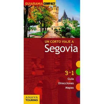 Un viaje corto a Segovia