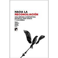 Hacia la reconciliación - Una mirada compartida entre El País Vasco y Colombia