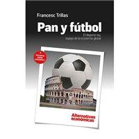 Pan y fútbol - El deporte rey, espejo de la economía global