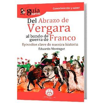 GuíaBurros Del abrazo de Vergara al Bando de Guerra de Franco: Episodios clave de nuestra historia