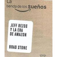 La tienda de los sueños. Jeff Bezos y Amazon