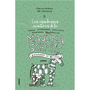 Esperando un milagro - Las aventuras de Maulina Schmitt 2