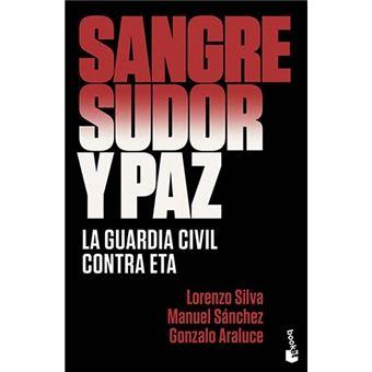 Sangre, sudor y paz - La Guardia Civil contra ETA