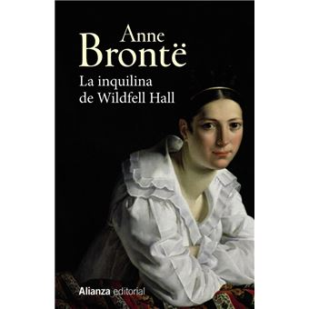La Inquilina De Wildfell Hall Anne Brönte 5 En Libros Fnac