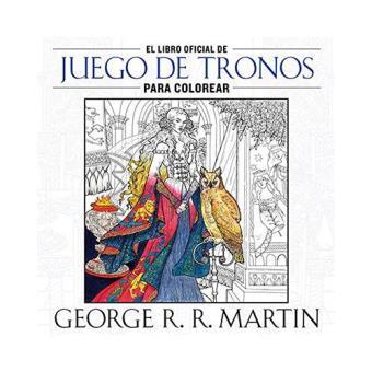 El Libro De Colorear Oficial De Juego De Tronos 5 En Libros Fnac