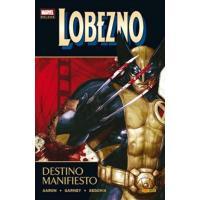 Lobezno 3. Destino manifiesto. Marvel Deluxe