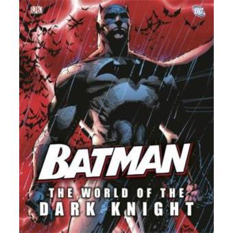 Batman. The world of the dark
