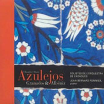 Granados, Albéniz: Azulejos