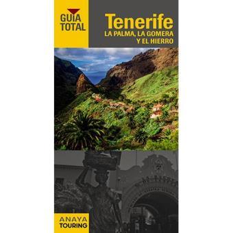 Guía Total: Tenerife, La Palma, La Gomera y El Hierro