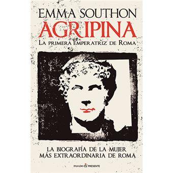 Agripina - La primera emperatriz de Roma