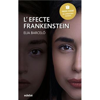 Lefecte Frankenstein (Premi Edebé 2019 de Literatura Juvenil)