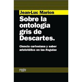 Sobre la ontología gris de Descartes