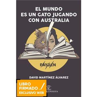 El mundo es un gato jugando con Australia - Libro Firmado