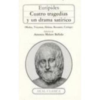 Cuatro tragedias y un drama satírico (Medea, Troyanas, Helena, Bacantes, Cíclope)