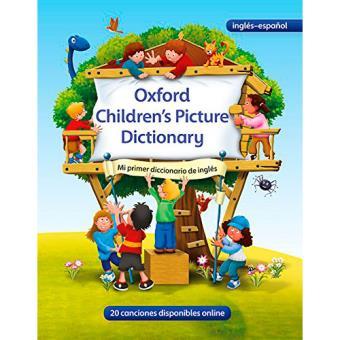 Oxford Children's Picture Dictionary. Mi primer diccionario de inglés