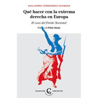 ¿Qué hacer con la extrema derecha en Europa?