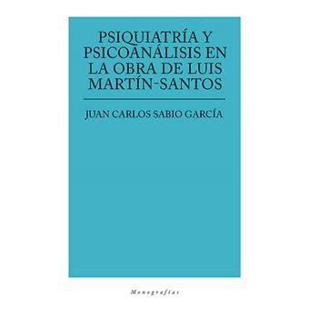 Psiquiatría y psicoanálisis en la obra de Luis Martín-Santos