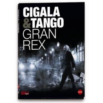 Cigala & Tango: Gran Rex