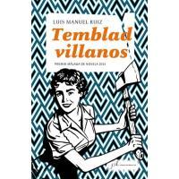 Temblad villanos. Premio Málaga de novela