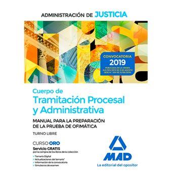 Cuerpo de Tramitación Procesal y Administrativa de la Administración de Justicia - Turno libre - Manual para la preparación de la prueba de ofimática