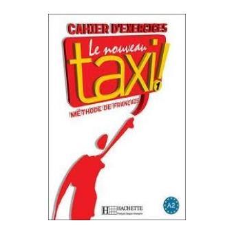 Le nouveau taxi ! 1: cahier d'exercices