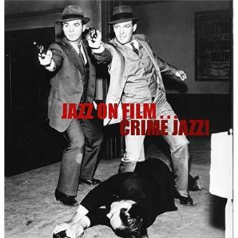 Crime Jazz! Jazz on Film
