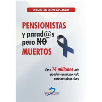 Pensionistas y parados pero no muertos