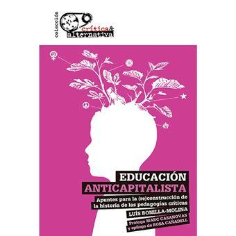 Educación anticapitalista - Apuntes para la (re)construcción de la historia de las pedagogías críticas