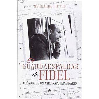 El guardaespaldas de Fidel