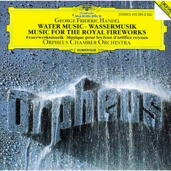 Handel - Water Music - Music for the Royal Fireworks