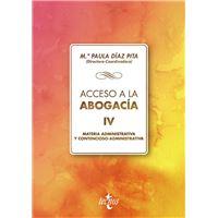 Acceso a la abogacía: Volumen IV. Materia administrativa y contencioso administrativa