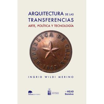 Arquitectura de las transferencias. Arte, política y tecnología