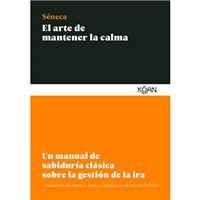 El arte de mantener la calma - Un manual de sabiduría clásica sobre la gestión de la ira