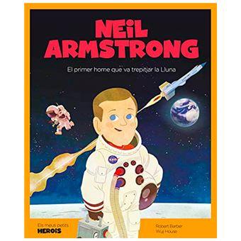 Neil Armstrong - El primer home que va trepitjar la Lluna