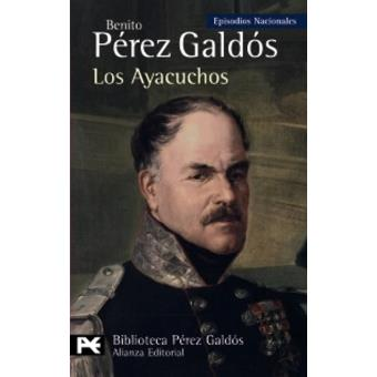 """Los Ayacuchos (Episodios Nacionales, 29 / Tercera Serie)"""""""