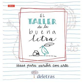 El taller de la buena letra - Ideas para escribir con arte