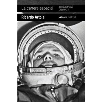 La carrera espacial: Del Sputnik al Apollo 11