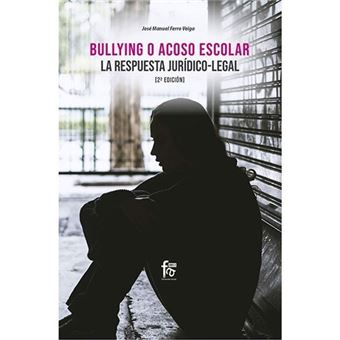 Bullying o acoso escolar - La respuesta jurídico-legal