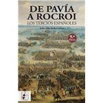 De Pavía a Rocroi: los Tercios españoles