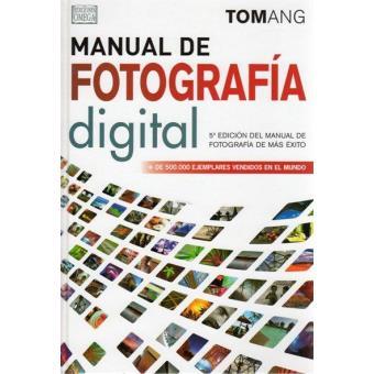 Manual de fotografía digital 5ª Edición
