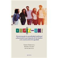 Ongiz-on! - Deconstruyendo la masculinidad tradicional y fomentando la participación de los hombres en la construcción de la igualdad