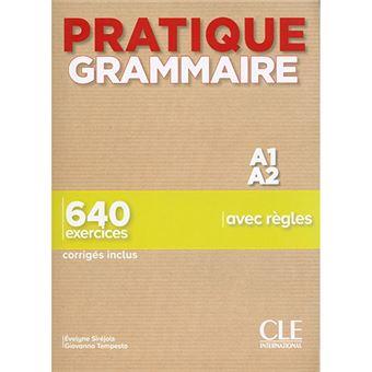 Pratique Grammaire: Livre A1/A2 + corrigés