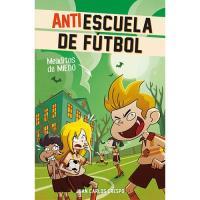 Antiescuela de fútbol 4: Meaditos de miedo