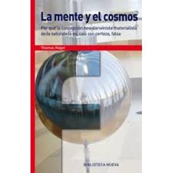 La mente y el cosmos - Thomas Nagel -5% en libros | FNAC