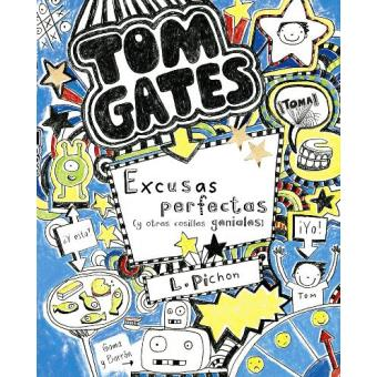 Tom Gates. Excusas perfectas (y otras cosillas geniales)